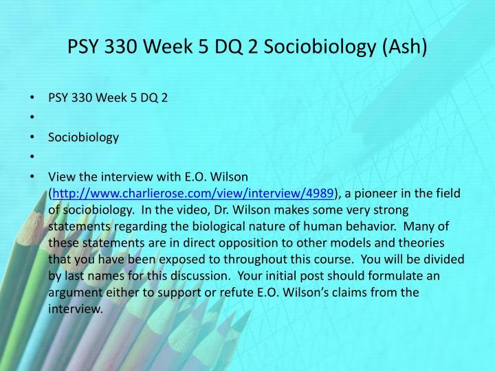 PSY 330 Week 5 DQ 2 Sociobiology (Ash)