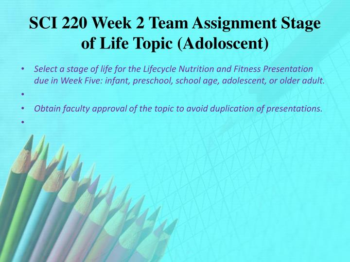 SCI 220 Week 2 Team Assignment Stage of Life Topic (