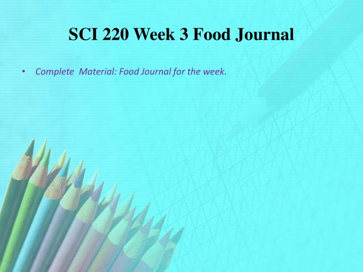 SCI 220 Week 3 Food Journal