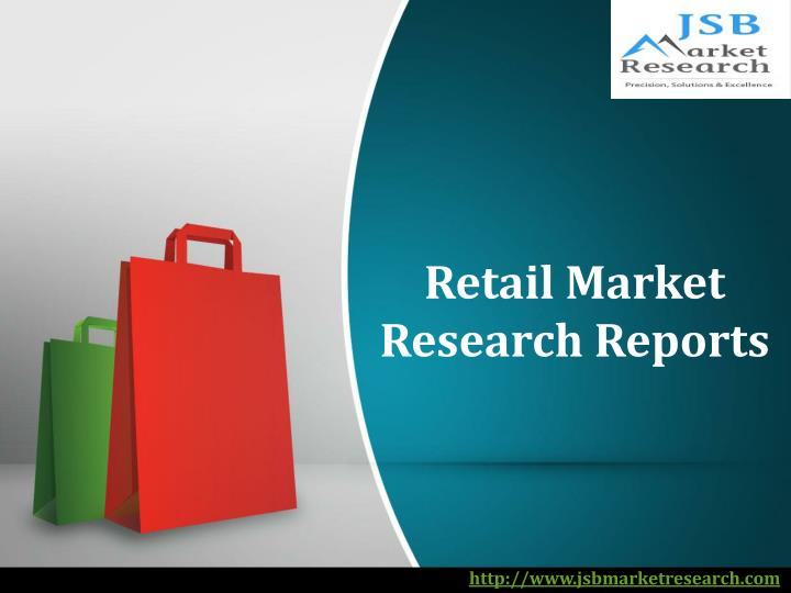 Retail market research reports