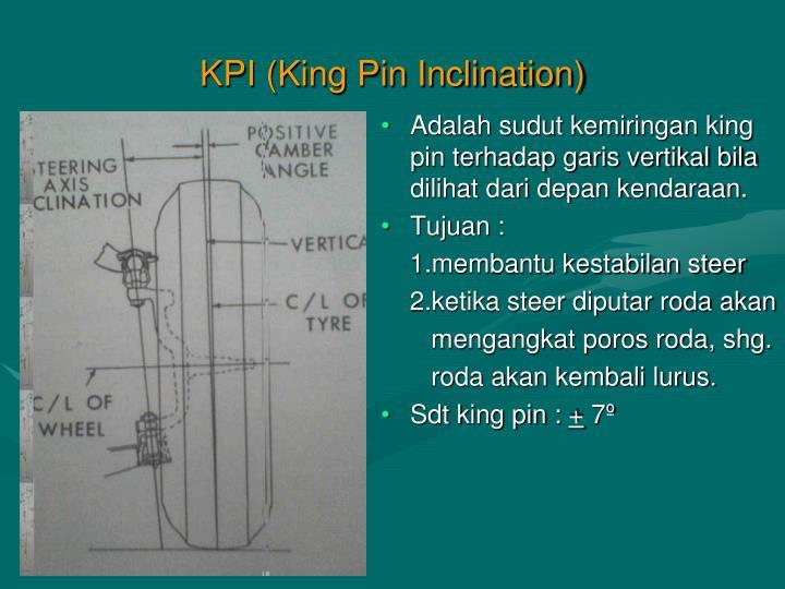 Adalah sudut kemiringan king pin terhadap garis vertikal bila dilihat dari depan kendaraan.