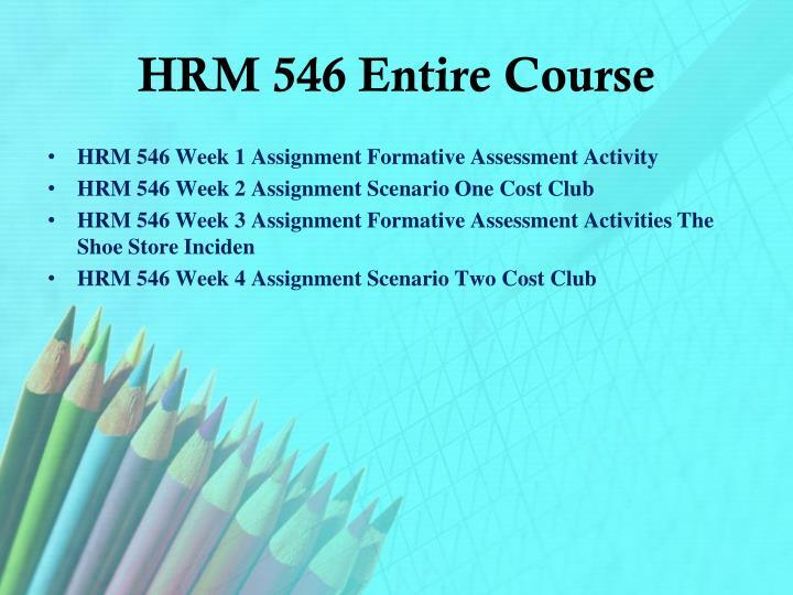 HRM 546 Entire Course