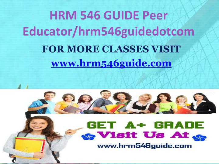 Hrm 546 guide peer educator hrm546guidedotcom