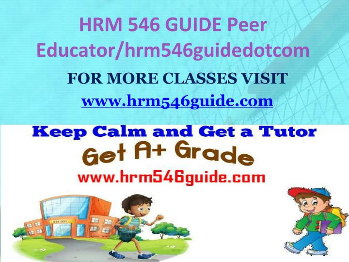 HRM 546 GUIDE Peer Educator/hrm546guidedotcom