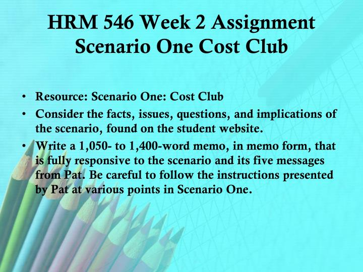 HRM 546 Week 2 Assignment Scenario One Cost Club