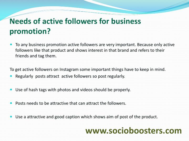Needs of active followers for business promotion?