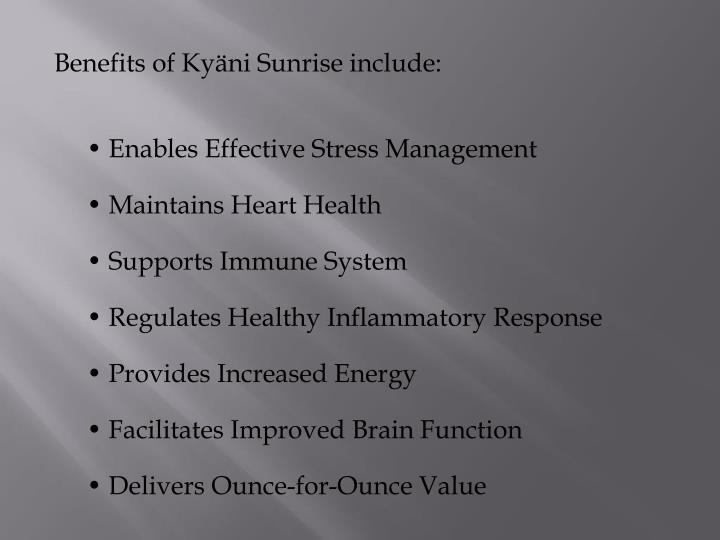 Benefits of Kyäni Sunrise include: