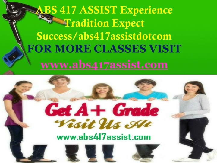 Abs 417 assist experience tradition expect success abs417assistdotcom