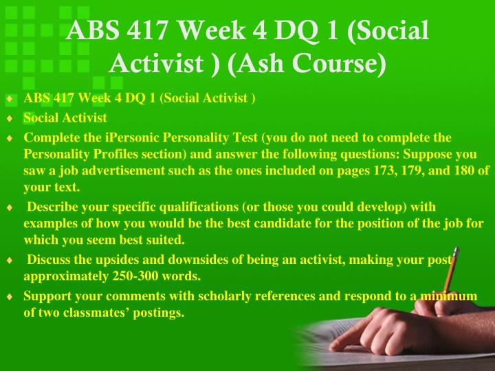 ABS 417 Week 4 DQ 1 (Social Activist ) (Ash Course)