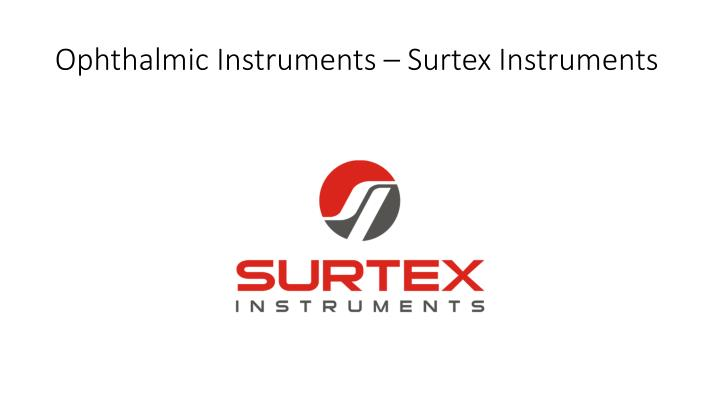 Ophthalmic instruments surtex i nstruments