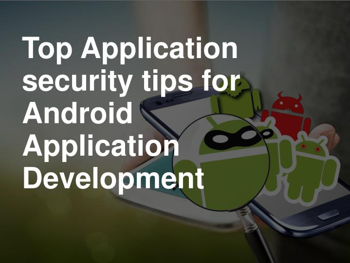 PPT - Top Application security Tips for Android ...