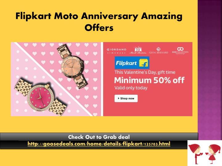 Flipkart Moto Anniversary Amazing