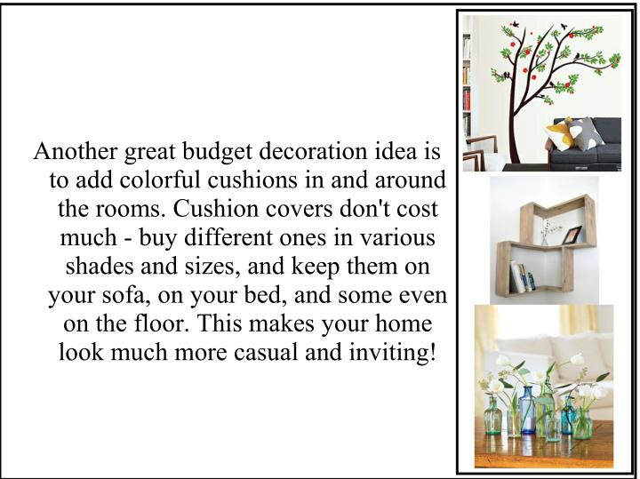 Another great budget decoration idea is
