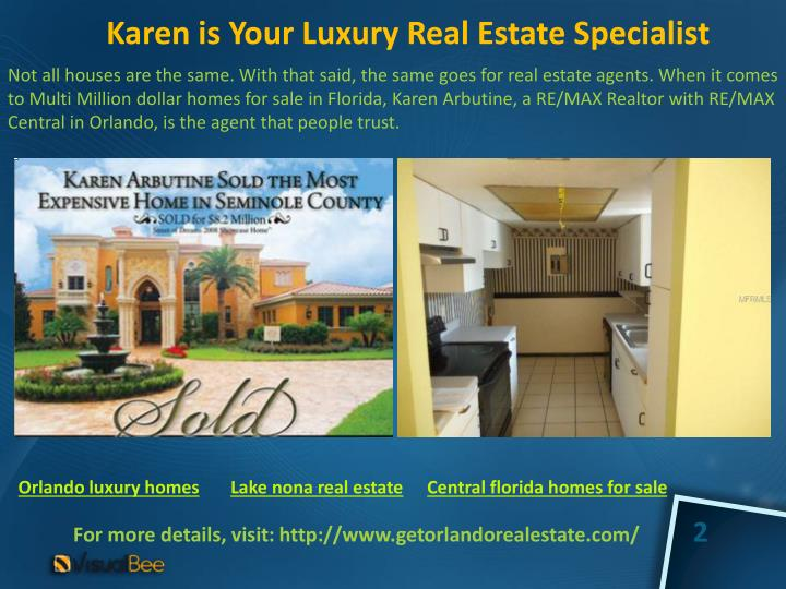 Karen is your luxury real estate specialist