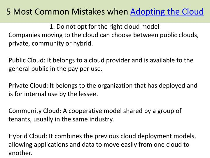1. Do not opt for the right cloud model