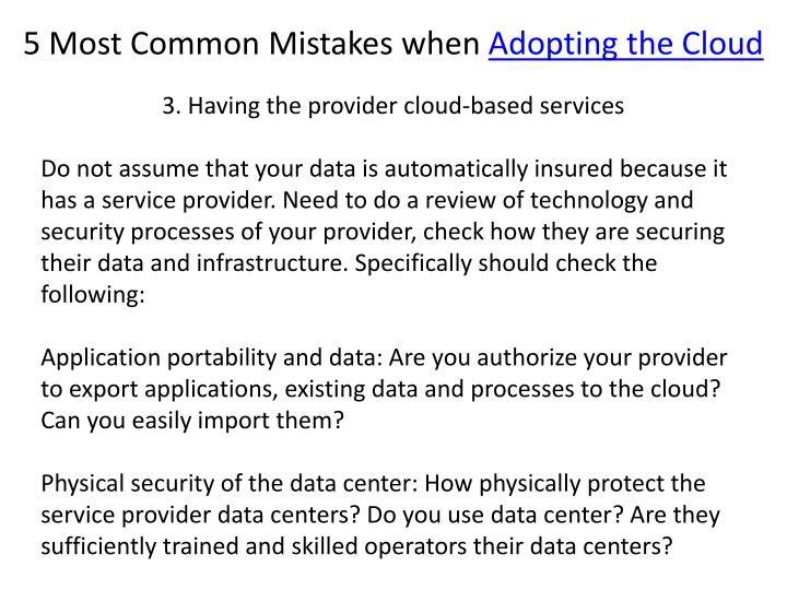 3. Having the provider cloud-based