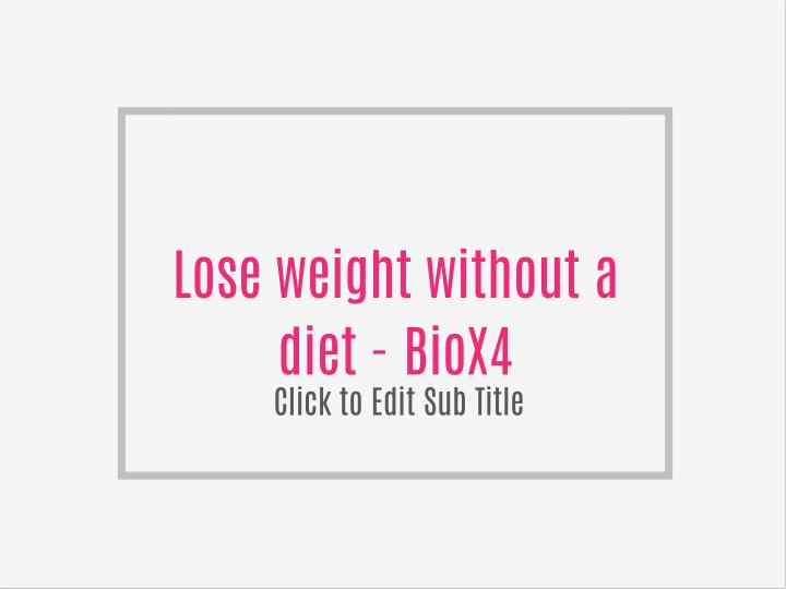 Lose weight without a