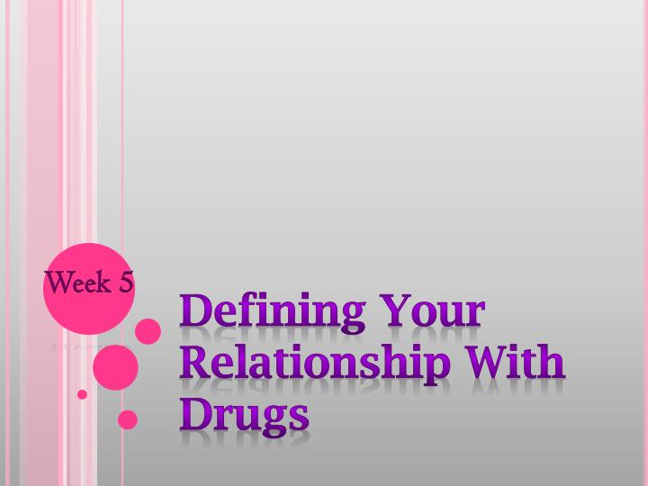 defining your relationship with drugs