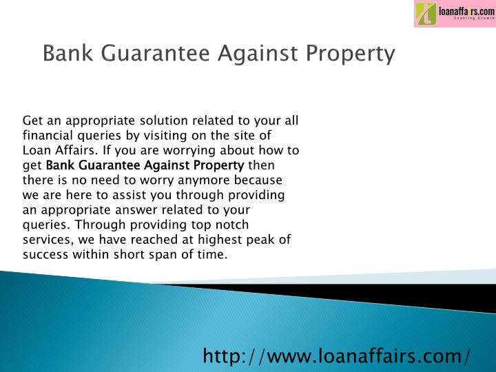 Bank guarantee against property
