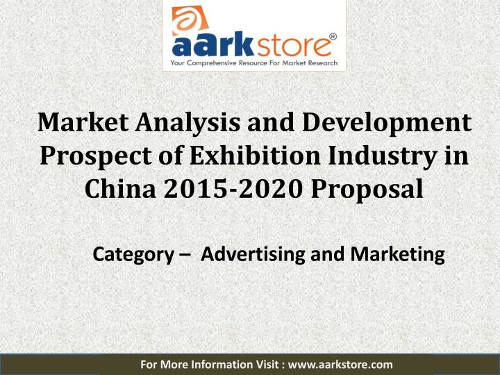 Market analysis and development prospect of exhibition industry in china 2015 2020 proposal
