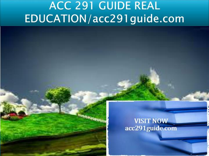 Acc 291 guide real education acc291guide com