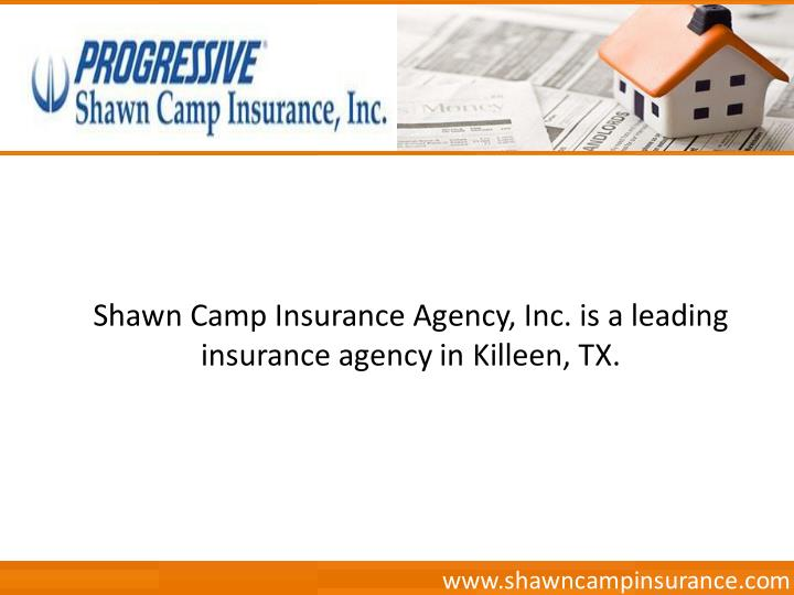 Shawn Camp Insurance Agency, Inc. is a leading