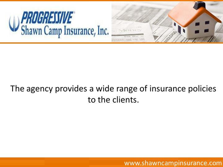 The agency provides a wide range of insurance policies