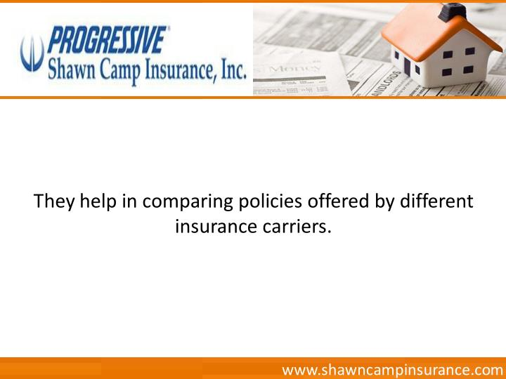 They help in comparing policies offered by different