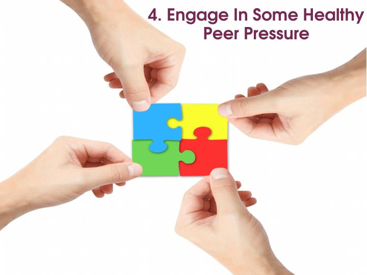 4. Engage In Some Healthy