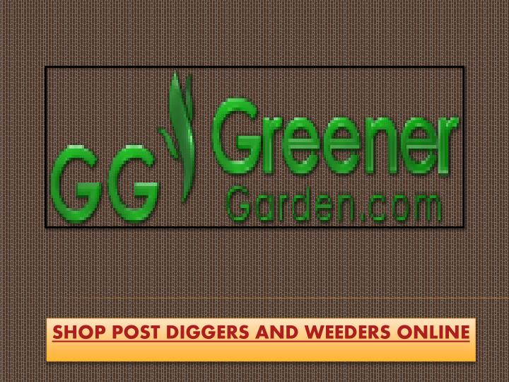shop post diggers and weeders online