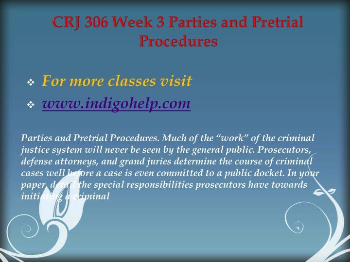 CRJ 306 Week 3 Parties and Pretrial Procedures