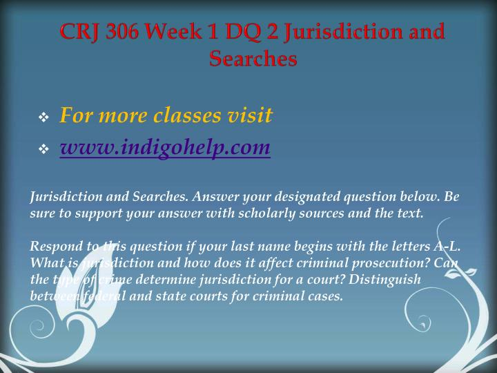 CRJ 306 Week 1 DQ 2 Jurisdiction and Searches