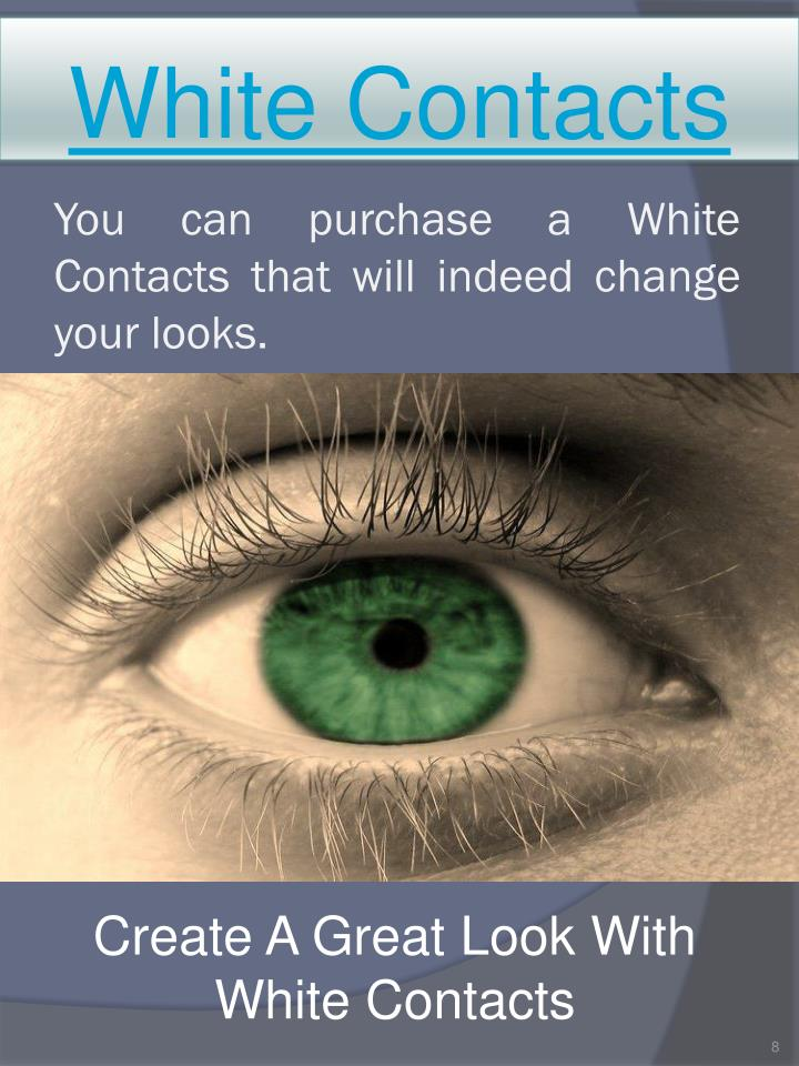 White Contacts