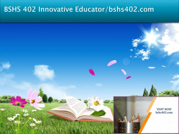 Bshs 402 innovative educator bshs402 com