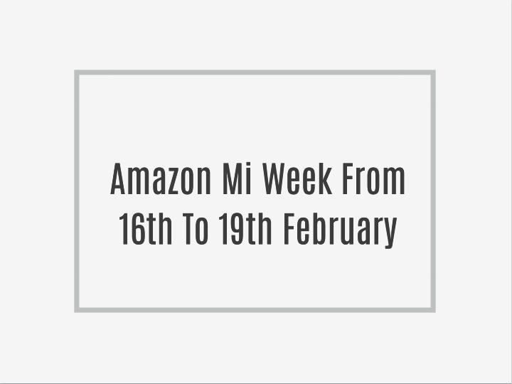 Amazon Mi Week From