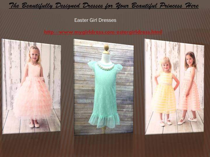 The Beautifully Designed Dresses for Your Beautiful Princess Here