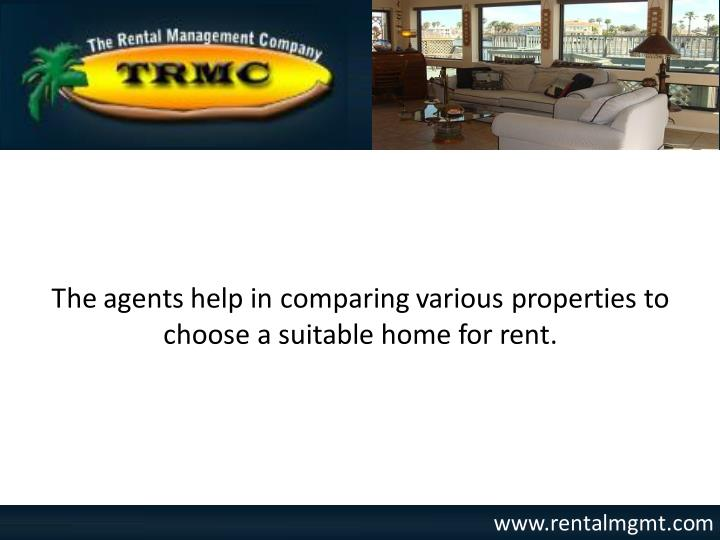 The agents help in comparing various properties to