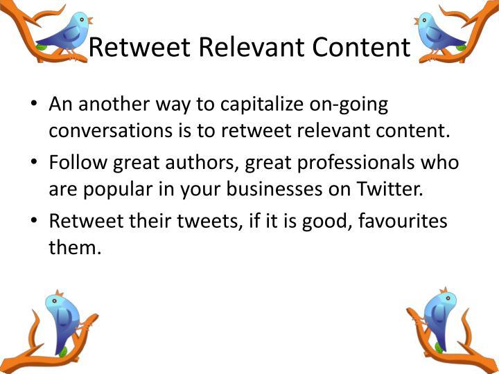Retweet Relevant Content