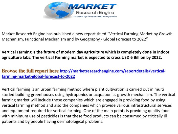 "Market Research Engine has published a new report titled ""Vertical Farming Market by Growth Mechanism, Functional Mechanism and by Geography - Global Forecast to 2022""."