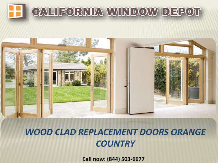 Wood clad replacement doors orange country