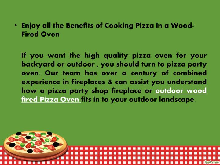 Enjoy all the Benefits of Cooking Pizza in a Wood-Fired Oven