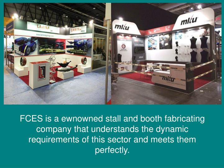 FCES is a ewnowned stall and booth fabricating company that understands the dynamic requirements of this sector and meets them perfectly.