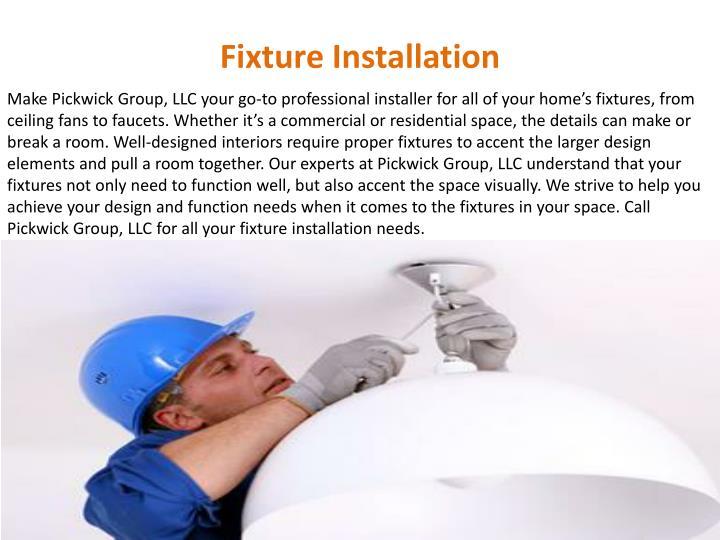 Fixture Installation