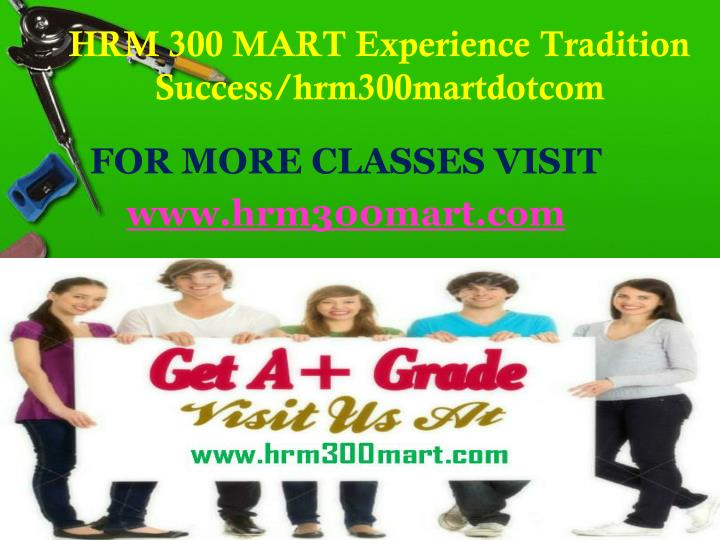 HRM 300 MART Experience Tradition Success/hrm300martdotcom