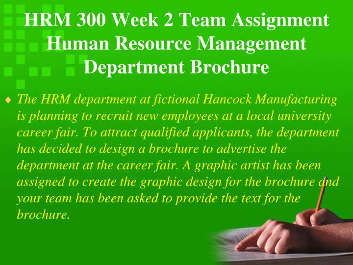 HRM 300 Week 2 Team Assignment Human Resource Management Department Brochure
