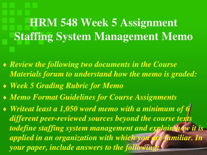 HRM 548 Week 5 Assignment Staffing System Management Memo