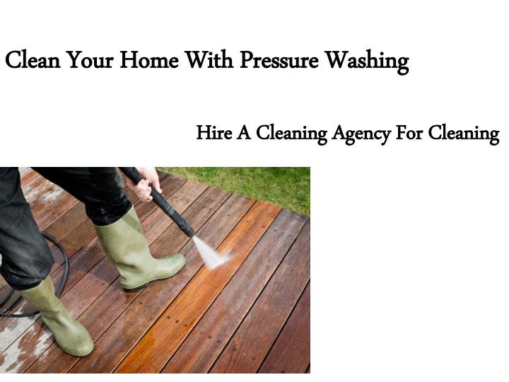 Clean Your Home With Pressure Washing