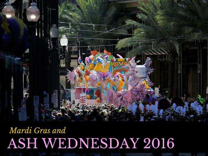 Ppt mardi gras and ash wednesday 2016 powerpoint presentation id