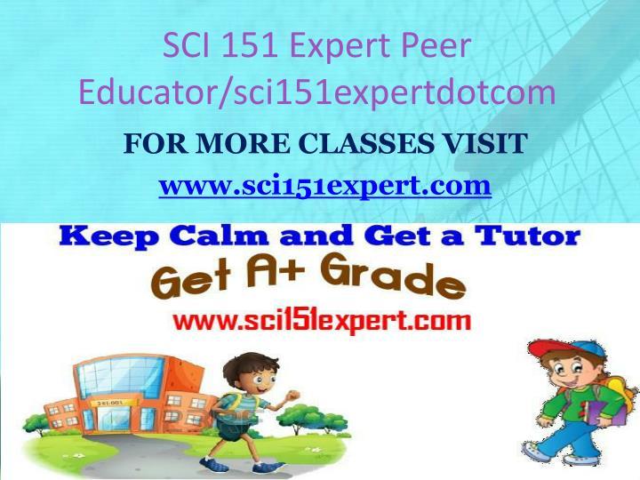SCI 151 Expert Peer Educator/sci151expertdotcom