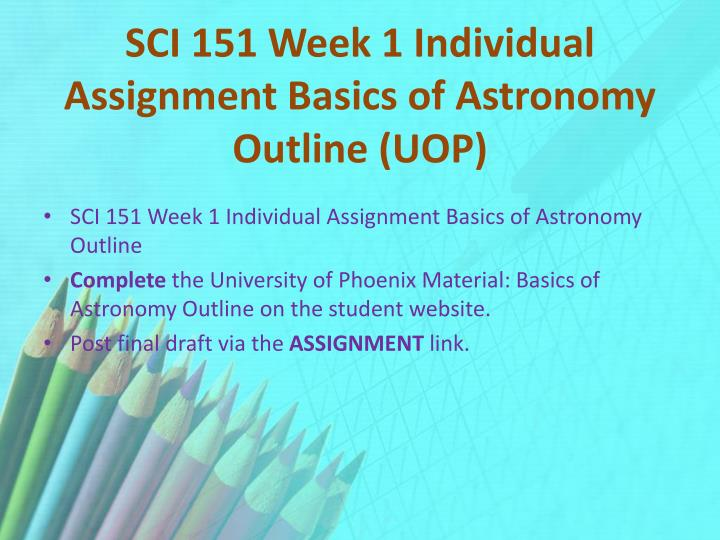 SCI 151 Week 1 Individual Assignment Basics of Astronomy Outline (UOP)